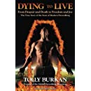 Dying To Live: From Despair and Death to Freedom and Joy (The Self-Empowerment Trilogy) (Volume 1)
