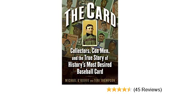 The Card Collectors Con Men And The True Story Of Historys Most