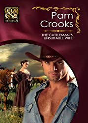 The Cattleman's Unsuitable Wife (Mills & Boon Historical)
