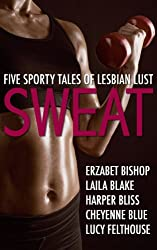 Sweat: Five Sporty Tales of Lesbian Lust (English Edition)