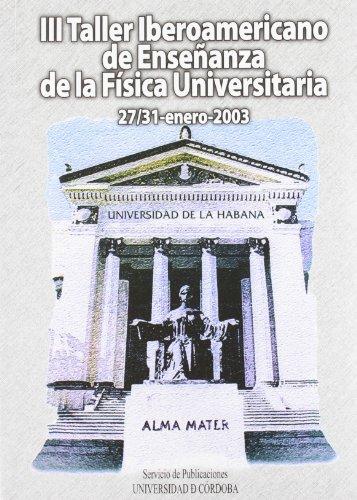 Descargar Libro Iii Taller Iberoamericano De Enseñanza De La Física Universitaria. Libro De Actas Del Taller Celebrado En La Habana Durante Los Días 27-31 De Enero De 2003 Desconocido