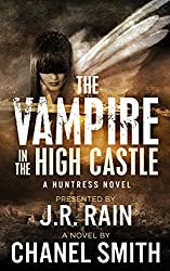 The Vampire in the High Castle (The Huntress Trilogy Book 2)