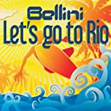 Bellini - Let's go to Rio
