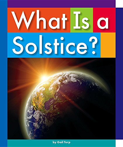 What Is a Solstice? (Everyday Earth - Is What Solstice