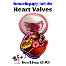 Heart Valves (Echocardiography Illustrated Book 3)