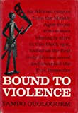 Bound to Violence, Yambo Ouologuem, 0151136254