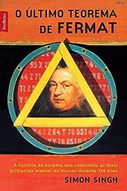 O último teorema de Fermat: A história do enigma que confundiu as mais brilhantes mentes do mundo durante 358