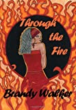 Through the Fire, Brandy Walker, 1477147527