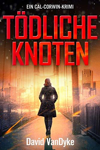 Tödliche Knoten: Ein Cal-Corwin-Krimi (Privatdetektivin Cal Corwin 1) (German Edition)