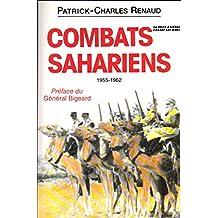 Combats sahariens : 1955-1962, Sahara Algérien, Atlas saharien, Mauritanie, Sahara espagnol, Sud tunisien