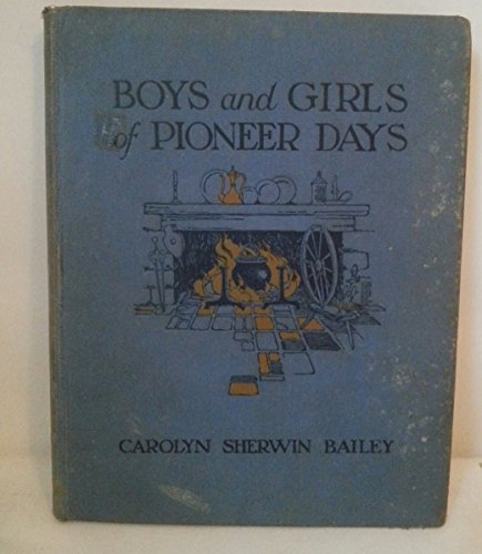 Boys and girls of pioneer days, from Washington to Lincoln,