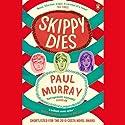 Skippy Dies Hörbuch von Paul Murray Gesprochen von: Patrick Moy