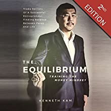 The Equilibrium: Training the Money Mindset Audiobook by Pearlin Siow, Kenneth Kam, Bhavnit Katesarin Singhsachakul Narrated by Paul Ewing