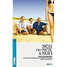 Sea No Sex and Sun (scénario du film) (Scénars) (French Edition)