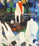img - for The Figurative Fifties: New York Figurative Expressionism book / textbook / text book