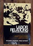 img - for Labor Relations (presents historical , legal. and structural frameworks..., 1972 copy right) book / textbook / text book