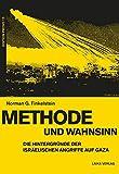 Methode und Wahnsinn: Die Hintergründe der israelischen Angriffe auf Gaza (EDITION PROVO, Band 14)