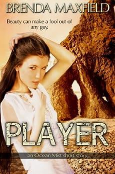 Player (Ocean Mist Short Story Book 1) by [Maxfield, Brenda]