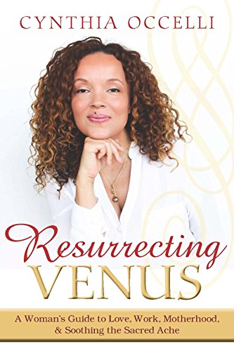 Resurrecting venus a womans guide to love work motherhood and resurrecting venus a womans guide to love work motherhood and soothing the sacred fandeluxe Images