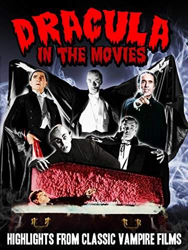 Dracula in the Movies: Highlights From Classic Vampire Films -