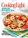 Cooking Light Annual Recipes 2014: A Year's Worth of Cooking Light Magazine