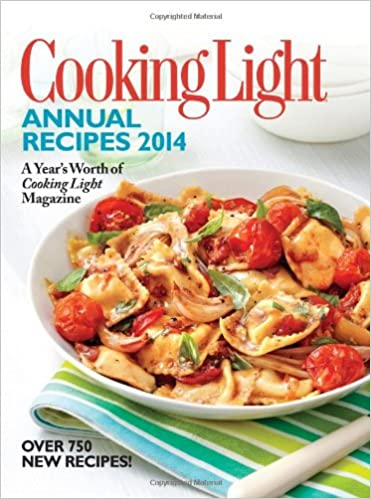 Cooking Light Annual Recipes 2014: A Yearu0027s Worth Of Cooking Light  Magazine: The Editors Of Cooking Light Magazine: 9780848739898: Amazon.com:  Books