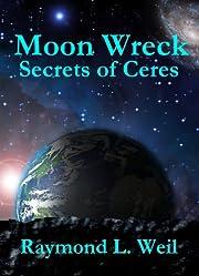 Moon Wreck: Secrets of Ceres (Moon Wreck series Book 3)