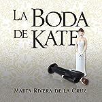 La boda de Kate [Kate's Wedding] | Marta Rivera de la Cruz