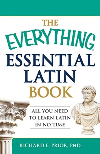 The Everything Essential Latin Book: All You Need to Learn Latin in No Time (Everything®) ()