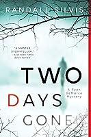 Two Days Gone: A Novel
