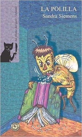 La polilla/ The Moth (La Pluma Del Gato- Infantil) (Spanish Edition): Sandra Siemens, Victor Paez: 9789500722339: Amazon.com: Books