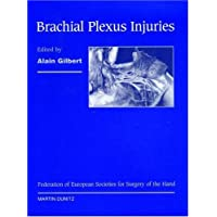 Brachial Plexus Injuries: Published in Association with the Federation Societies for Surgery of the Hand