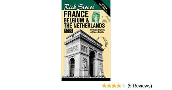 Rick Steves France Belgium And The Netherlands 2001 Steve Smith 9781566912310 Amazon Books
