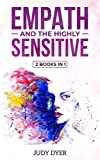 Empath and The Highly Sensitive: 2 in 1 Bundle