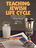 Teaching Jewish Life Cycle, Bruce Kadden and Barbara Binder Kadden, 0867050403