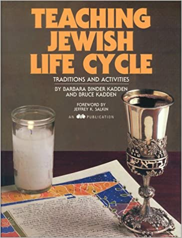 Teaching Jewish Life Cycle: Barbara Binder Kadden, Bruce Kadden ...