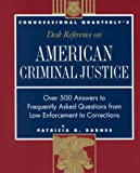 American Criminal Justice : Over 500 Answers to Frequently Asked Questions from Law Enforcement to Corrections, Barnes, Patricia G., 1568025696