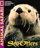 Animal Safari - Sea Otters, Marfe Ferguson Delaney and National Geographic Society Staff, 0792271084