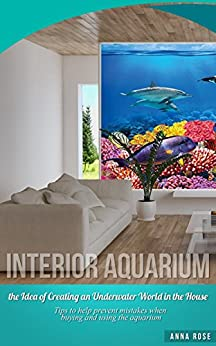 Interior Aquarium - the Idea Of Creating An Underwater World In The House
