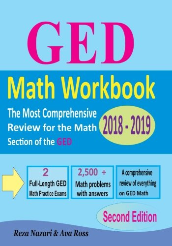 GED Math Workbook 2018 - 2019: The Most Comprehensive Review for the Math Section of the GED TEST