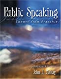 Public Speaking : Theory into Practice, Makay, John J., 0757517463