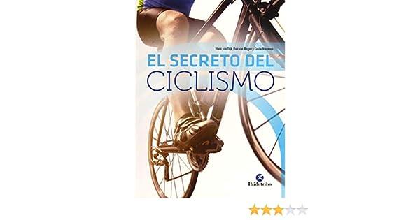 El secreto del ciclismo (Deportes): Amazon.es: Van Dijk, Hans, Van Megen, Ron, Vroemen, Guido, Ruiz Franco, Juan Carlos: Libros