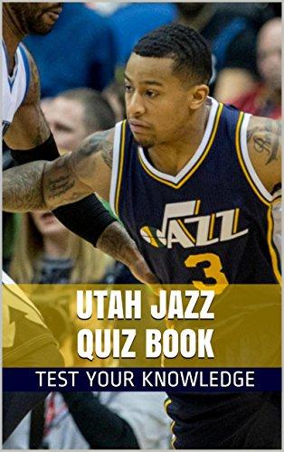 (Utah Jazz Quiz Book - 50 Fun & Fact Filled Questions About NBA Basketball Team Utah Jazz)