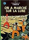 Les Aventures de Tintin, tome 17 : On a marché sur la Lune par Hergé