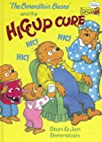 The Berenstain Bears and the Hiccup Cure (Cub Club)