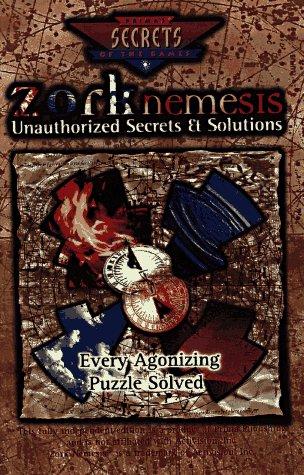 Zork Nemesis Unauthorized Secrets & Solutions (Secrets of the Games Series)