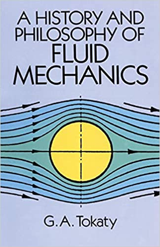 A History and Philosophy of Fluid Mechanics (Dover Civil and