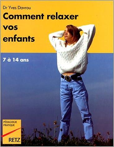 En ligne téléchargement Comment relaxer vos enfants de 7 a 14 ans pdf, epub