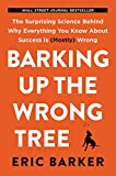 img - for Barking Up the Wrong Tree: The Surprising Science Behind Why Everything You Know About Success Is (Mostly) Wrong book / textbook / text book