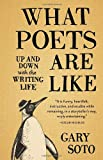 What Poets Are Like, Gary Soto, 1570618747